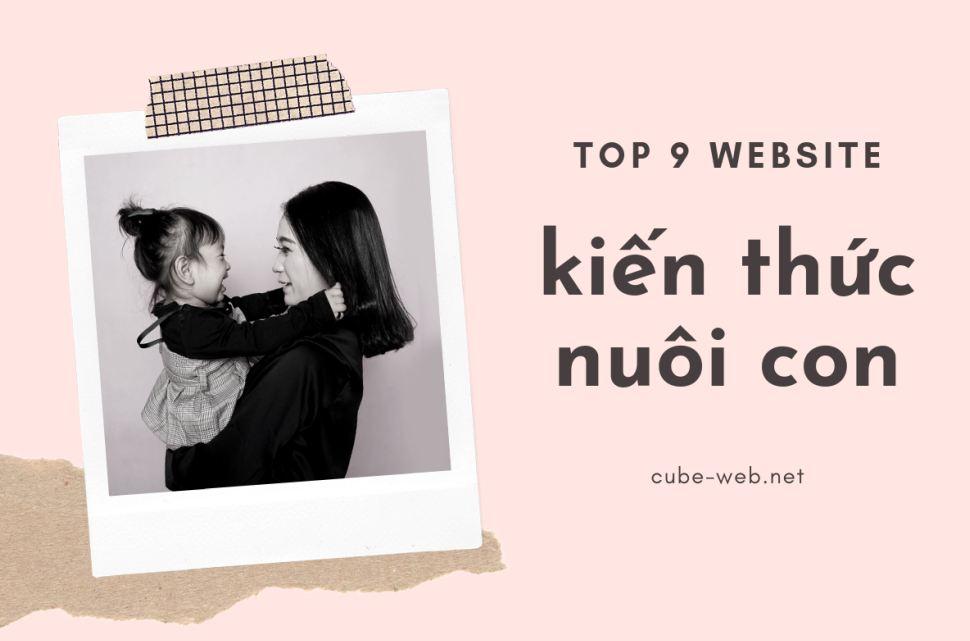 Top 9 website kiến thức nuôi con